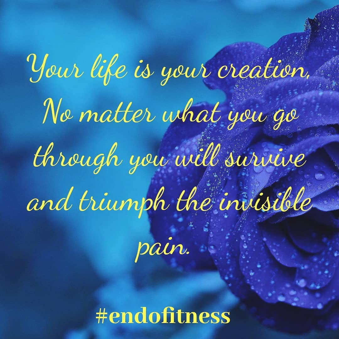 Image may contain: text that says 'Your life is your creation, No matter what you go through you will survive and triumph the invisible pain. #endofitness'
