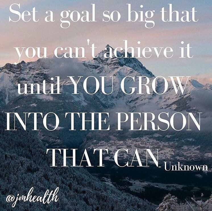 Image may contain: cloud, sky, nature and outdoor, text that says 'Set a goal so big that you can't achieve it until YOU GROW INTO THE PERSON THAT CAN Unknown @jmheatth'